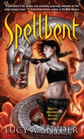 Spellbent ebook by Lucy A. Snyder