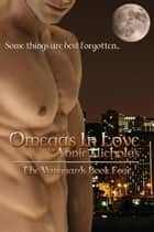 Omegas in Love ebook by Annie Nicholas