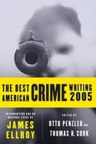 The Best American Crime Writing 2005 ebook by James Ellroy,Otto Penzler,Thomas H. Cook