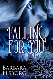Falling For You ebook by Barbara Elsborg