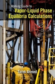 Working Guide to Vapor-Liquid Phase Equilibria Calculations ebook by Tarek Ahmed