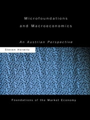 Microfoundations and Macroeconomics - An Austrian Perspective ebook by Steven Horwitz