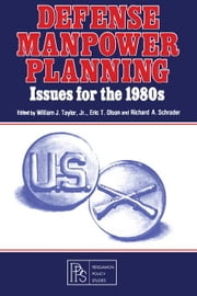 Defense Manpower Planning: Issues for the 1980s ebook by Taylor, William J.