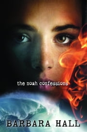 The Noah Confessions ebook by Barbara Hall