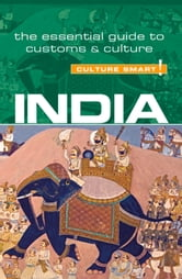 India - Culture Smart! - The Essential Guide to Customs & Culture ebook by Becky Stephen