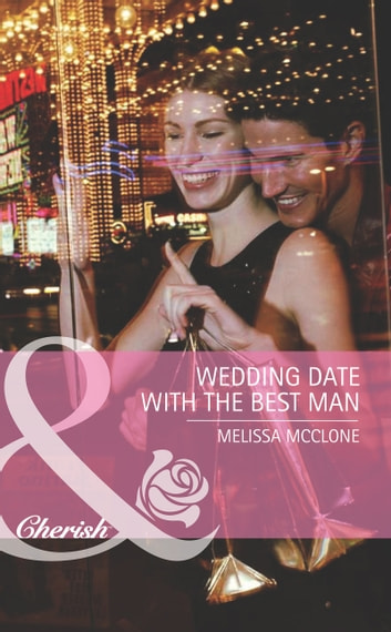 Wedding Date With The Best Man ebook by Melissa McClone