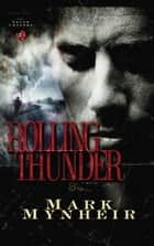Rolling Thunder ebook by Mark Mynheir