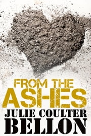 From the Ashes (Hostage Negotiation Team #2.5) ebook by Julie Coulter Bellon