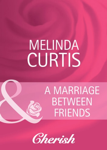 A marriage between friends mills boon cherish marriage of a marriage between friends mills boon cherish marriage of inconvenience book fandeluxe Ebook collections