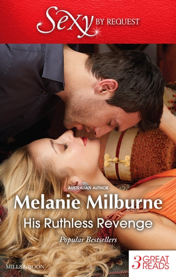 His Ruthless Revenge/The Italian's Mistress/The FioreNZa Forced Marriage/The Venadicci Marriage Vengeance ebook by Melanie Milburne