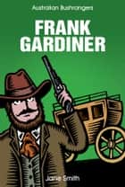 Frank Gardiner ebook by Jane Smith