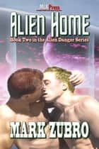 Alien Home ebook by Mark Zubro