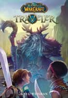 World of Warcraft: Traveler ebook by Greg Weisman, Samwise Didier
