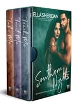Southern Nights Boxed Set ebook by Ella Sheridan
