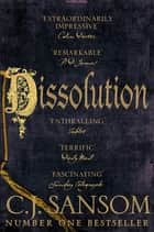 Dissolution: A Shardlake Novel 1 ebook by C. J. Sansom