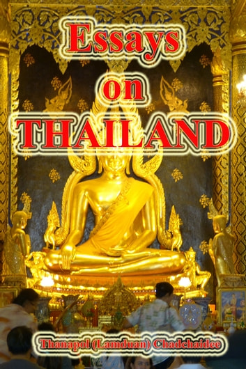 Essays on Thailand ebook by Thanapol (Lamduan) Chadchaidee