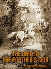 The Man In The Panther's Skin ebook by Shota Rustaveli,Marjory Scott Wardrop