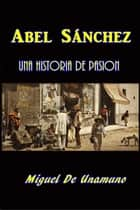 Abel Sanchez ebook by Miguel De Unamuno