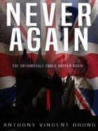 Never Again ebook by Anthony Vincent Bruno