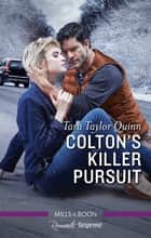 Colton's Killer Pursuit ebook by Tara Taylor Quinn