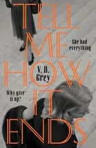 Tell Me How It Ends ebook by Isabelle Grey