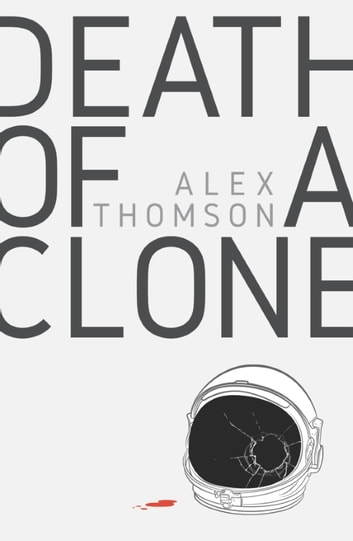 Death of a Clone ebook by Alex Thomson