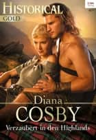 Verzaubert in den Highlands ebook by Diana Cosby
