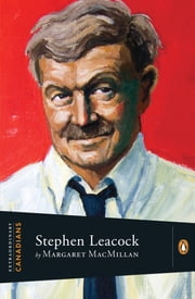 Extraordinary Canadians:Stephen Leacock ebook by Margaret MacMillan
