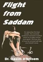 Flight from Saddam ebook by Qasim Albrisem
