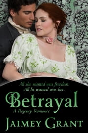 Betrayal ebook by Jaimey Grant