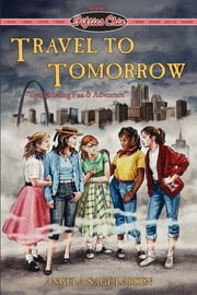 Fifties Chix: Travel to Tomorrow ebook by FastPencil Premiere