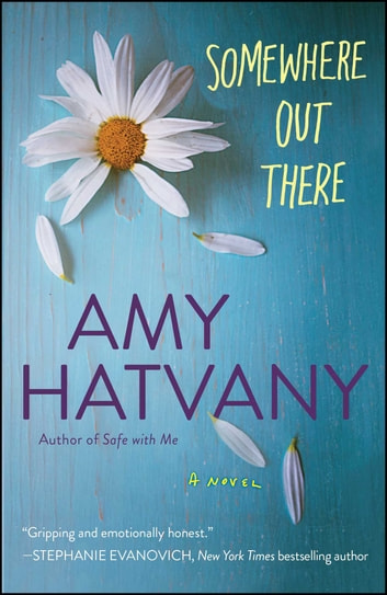 Somewhere Out There - A Novel ebook by Amy Hatvany