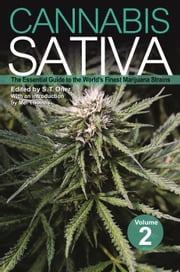 Cannabis Sativa Volume 2 - The Essential Guide to the World's Finest Marijuana Strains ebook by S. T. Oner,Mel Thomas