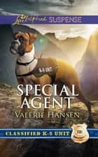 Special Agent (Mills & Boon Love Inspired Suspense) (Classified K-9 Unit, Book 3) ebook by Valerie Hansen