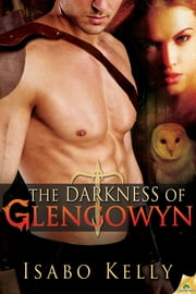 The Darkness of Glengowyn ebook by Isabo Kelly