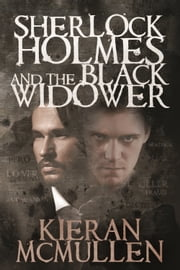 Sherlock Holmes and The Black Widower ebook by Kieran McMullen