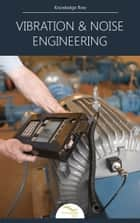 Vibration and Noise Engineering - by Knowledge flow ebook by Knowledge flow
