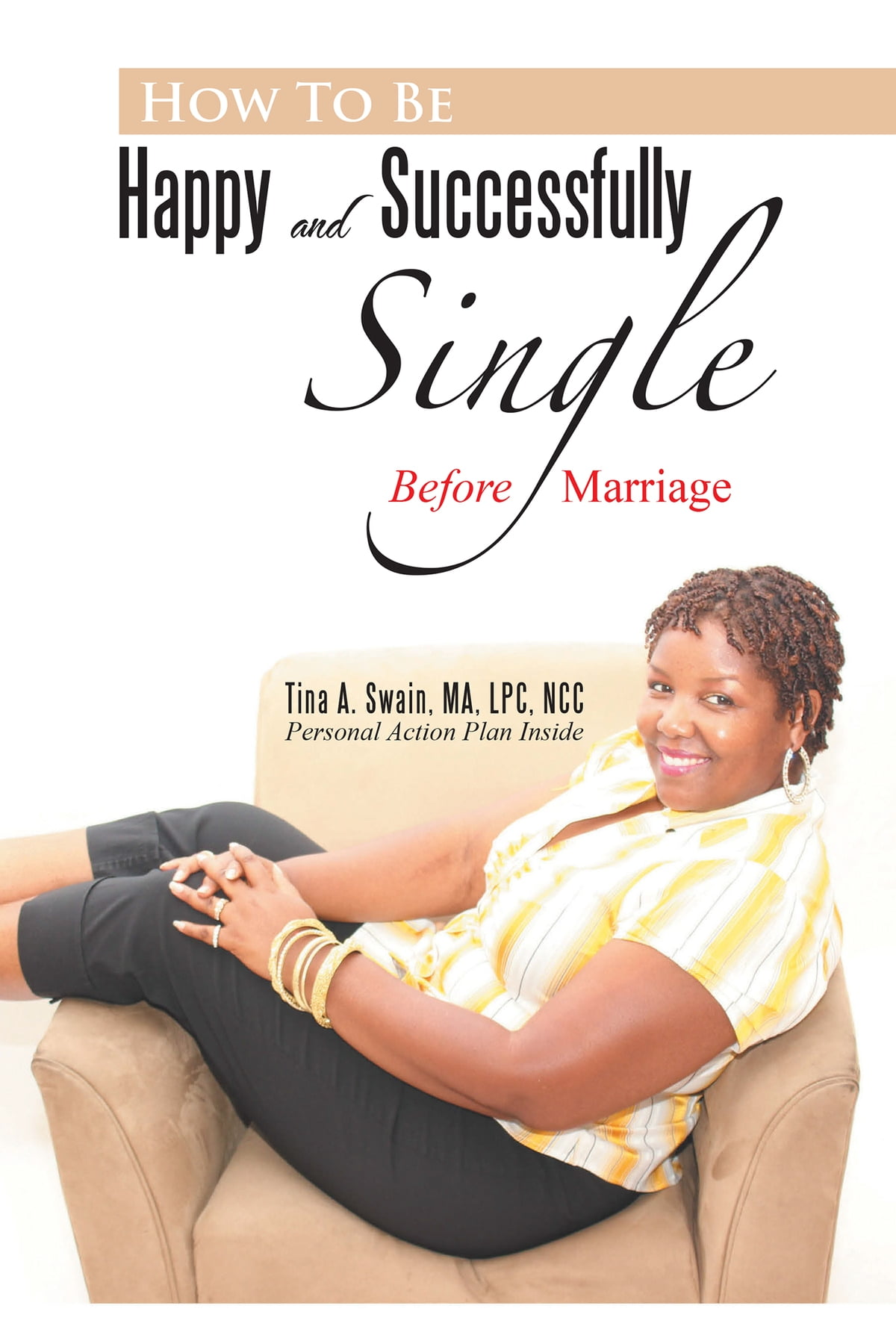 How To Be Happy And Successfully Single Ebook By Tina A Swain, Ma, Lpc