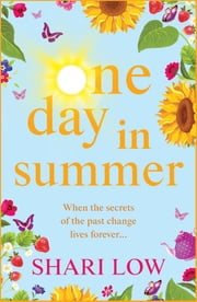 One Day In Summer - The perfect uplifting read for 2020 from Shari Low ebook by Shari Low