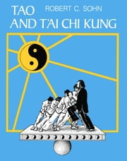 Tao and T'ai Chi Kung ebook by Robert C. Sohn