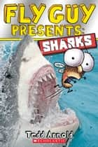 Fly Guy Presents: Sharks ebook by Tedd Arnold