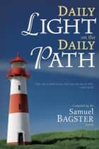 Daily Light on the Daily Path ebook by