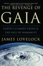 The Revenge of Gaia ebook by James Lovelock