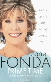 Prime time eBook by Jane FONDA, Stéphane ROQUES