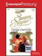 Savage Courtship ebook by Susan Napier