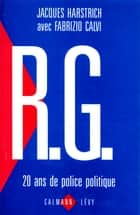 R.G. 20 ans de police politique ebook by Fabrizio Calvi, Jacques Harstrich