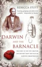 Darwin and the Barnacle ebook by Rebecca Stott