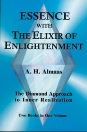 Essence With the Elixir of Enlightenment - The Diamond Approach to Inner Realization ebook by Almaas, A H