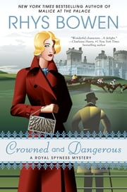 Crowned and Dangerous ebook by Rhys Bowen