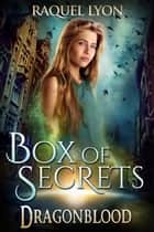 Box of Secrets eBook by Raquel Lyon